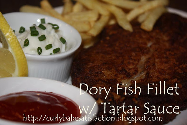 Curlybabe 39 s satisfaction dory fish fillet w tartar sauce for How to make tartar sauce for fish fillet
