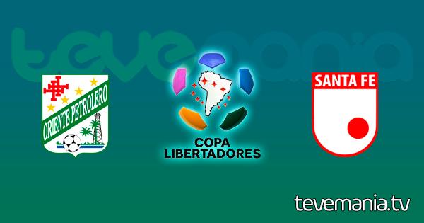 Oriente Petrolero vs Santa Fe en Vivo - Copa Libertadores