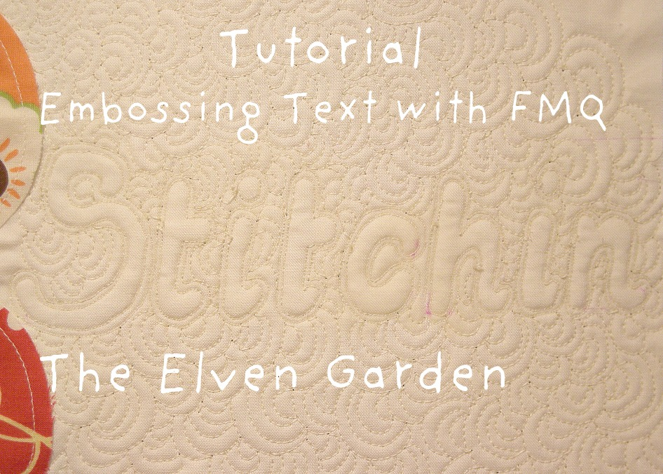 Elven Garden Quilts: Tutorial - Embossing words with Free Motion ... : free quilting lessons - Adamdwight.com
