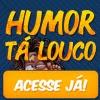 Humor Tá Louco