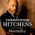 Review: Mortality by Christopher Hitchens
