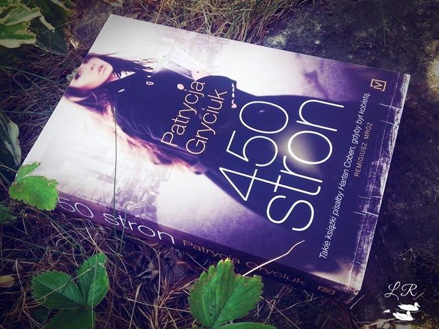 450 stron – Patrycja Gryciuk. Ktoś musi zginąć, żeby o książce zrobiło się głośno?