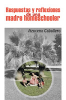 Libro: Respuestas y reflexiones de una madre homeschooler