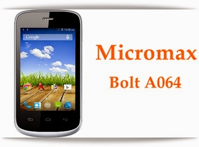 MICROMAX BOLT A064: 3.5 inch,1.3GHz Dual Core Android Phone Specs, Price