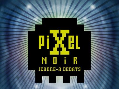 Pixel noir de Jeanne-A. Debats