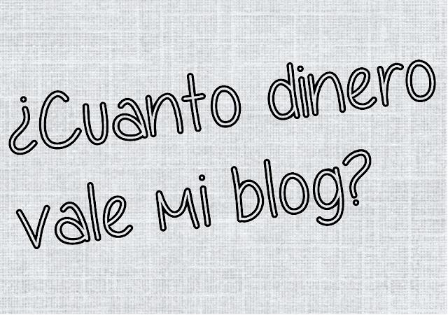 cuanto dinero vale mi blog