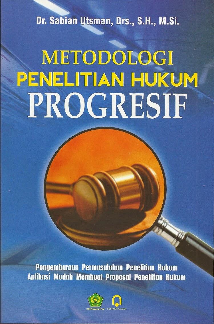 METODOLOGI PENELITIAN HUKUM PROGRESIF