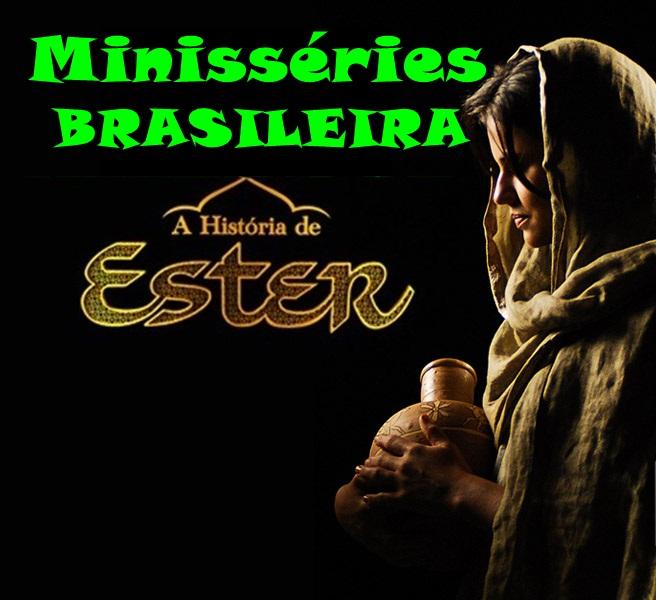 MINISSÉRIE COMPLETA - A HISTÓRIA DE ESTER