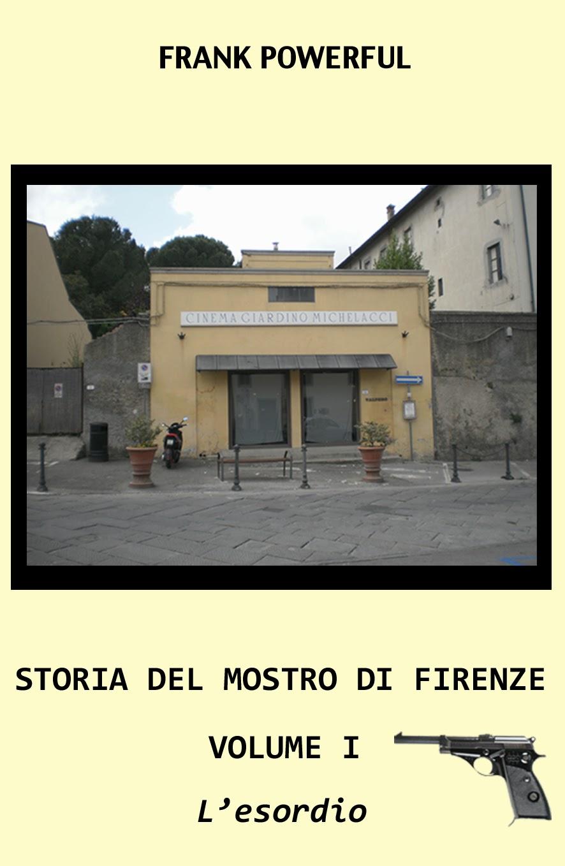 Ilmiolibro.it - Storia del Mostro di Firenze