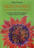 Dizionario di Salute Naturale , di Valdo Vaccaro