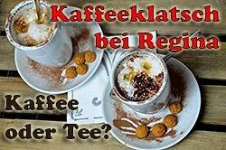 Kaffeeklatsch bei Regina