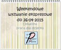 http://paperpassionpl.blogspot.com/2015/04/ekspresowe-wyzwanie-weekendowe-nr-4.html