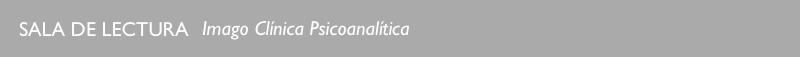 SALA DE LECTURA IMAGO - Psicoanálisis