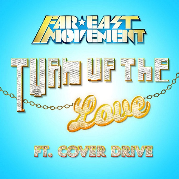 [Single] Far East Movement - Turn Up the Love (feat. Cover Drive) [iTunes Plus AAC M4A]
