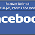 Recover Facebook Deleted Messages, Photos and Videos