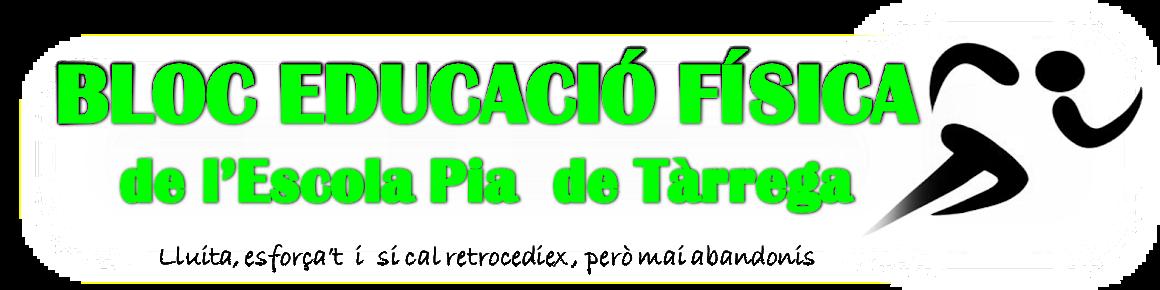 BLOC EDUCACIÓ FÍSICA ESCOLA PIA TÀRREGA