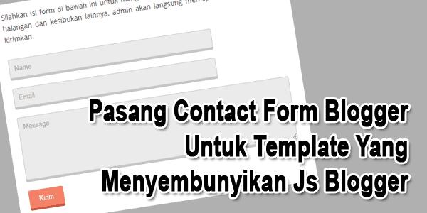 Contact Form Blogger Pada Blog Yang Menyembunyikan Js Blogger