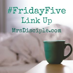 #FridayFive Link Up