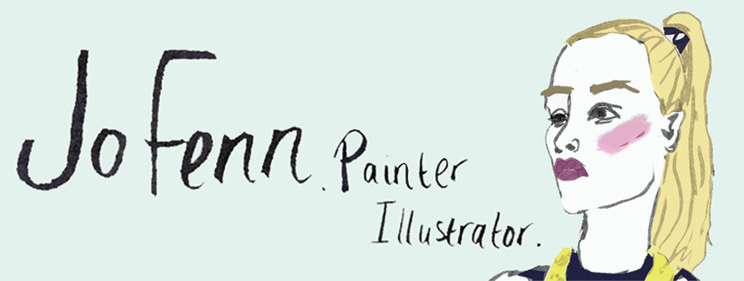 Jo Fenn . Painter . Illustrator .