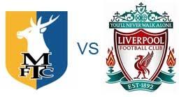 Prediksi Skor Mansfield Town vs Liverpool 06 Januari 2013