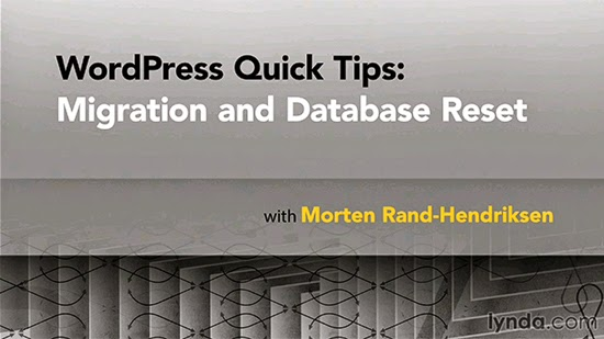 Lynda – WordPress Quick Tips: Migration and Database Reset