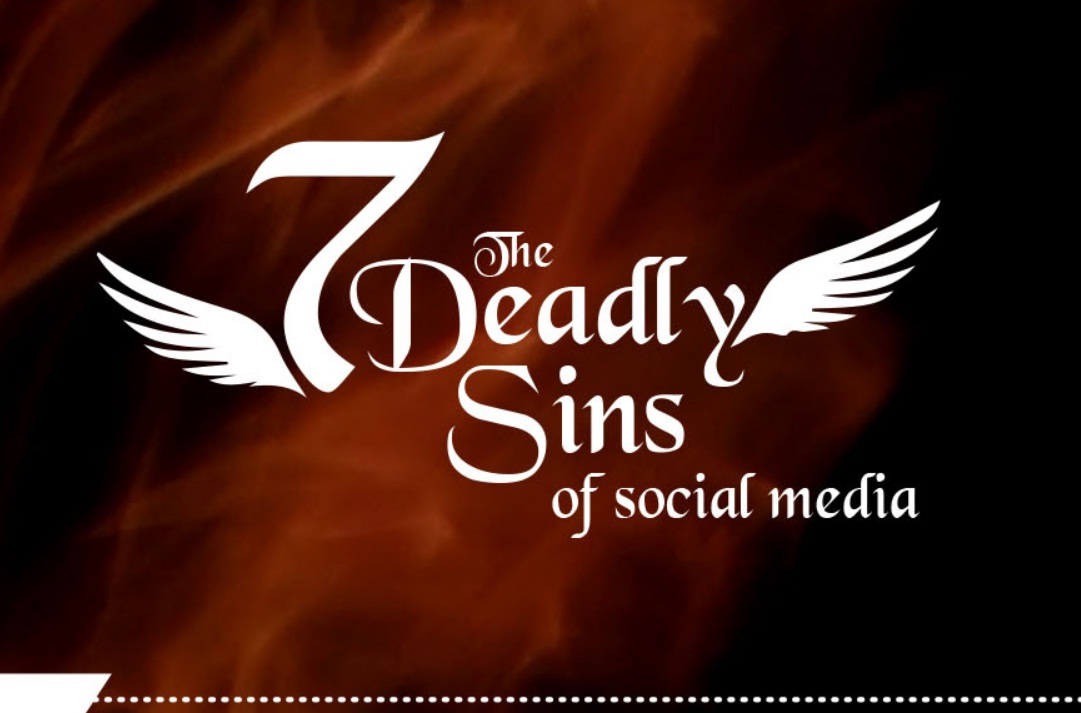 The Seven Deadly Sins of Social Media (INFOGRAPHIC)
