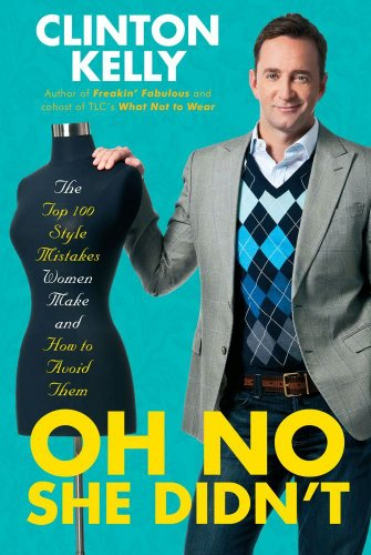Oh No She Didn't by Clinton Kelly: Now, I love me some Clinton Kelly (side ...