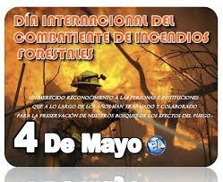 4 de mayo - Día Internacional del Combatiente de Incendios Forestales
