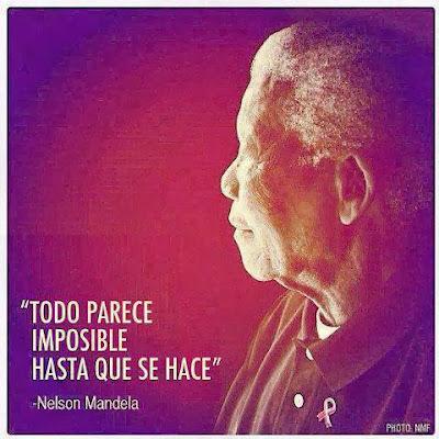 """Todo parece imposible has que se hace """"Nelson Mandela"""""""