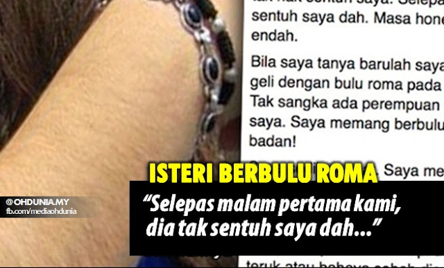 Jijik dengan bulu roma isteri, Suami tak sentuh selepas malam pertama
