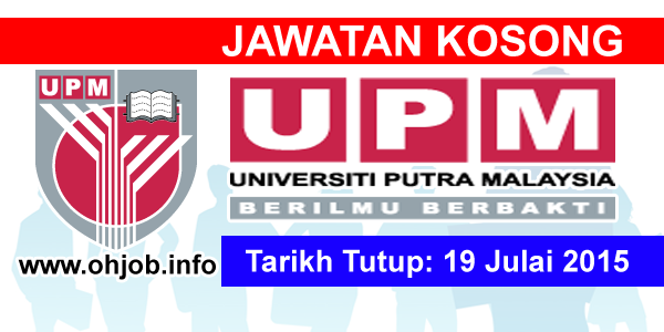 Jawatan Kerja Kosong Universiti Putra Malaysia (UPM) logo www.ohjob.info julai 2015