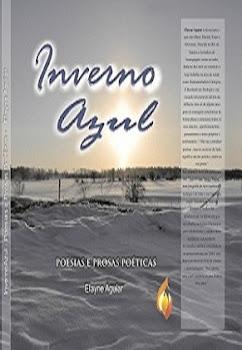 INVERNO AZUL-Poesias e Prosas Poéticas