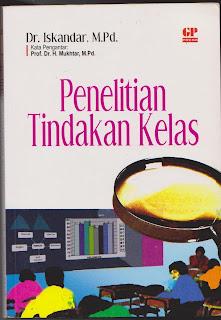 PENELITIAN TINDAKAN KELAS oleh Dr. Iskanadar, M.Pd