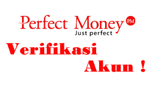 Cara Lengkap Verifikasi Akun Perfect Money