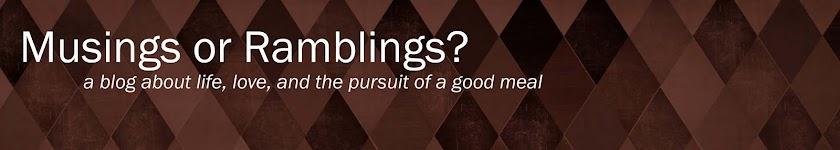Musings or Ramblings?