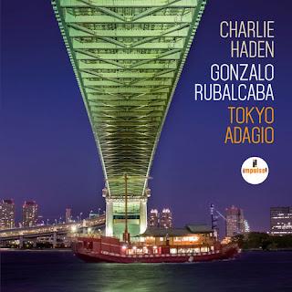 """Tokyo Adagio"" Charlie Haden, Gonzalo Rubalcaba Impulse"