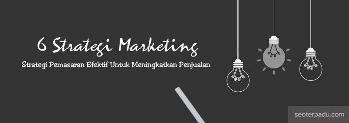 Strategi Pemasaran Efektif