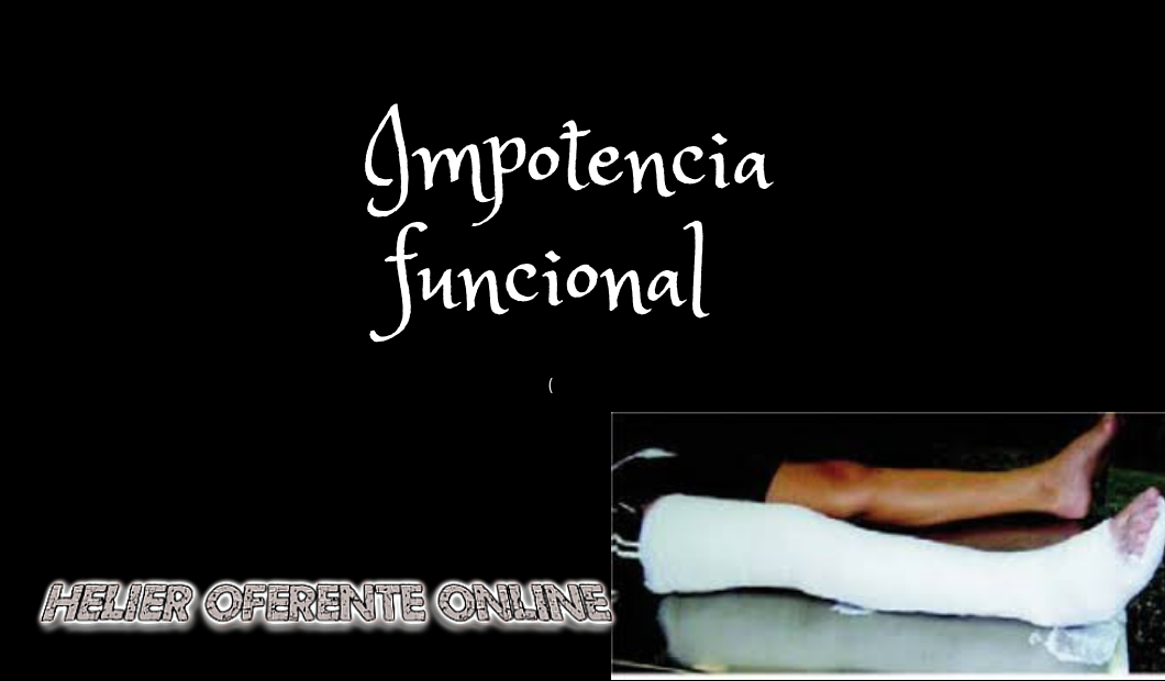"""Impotencia Funcional"""