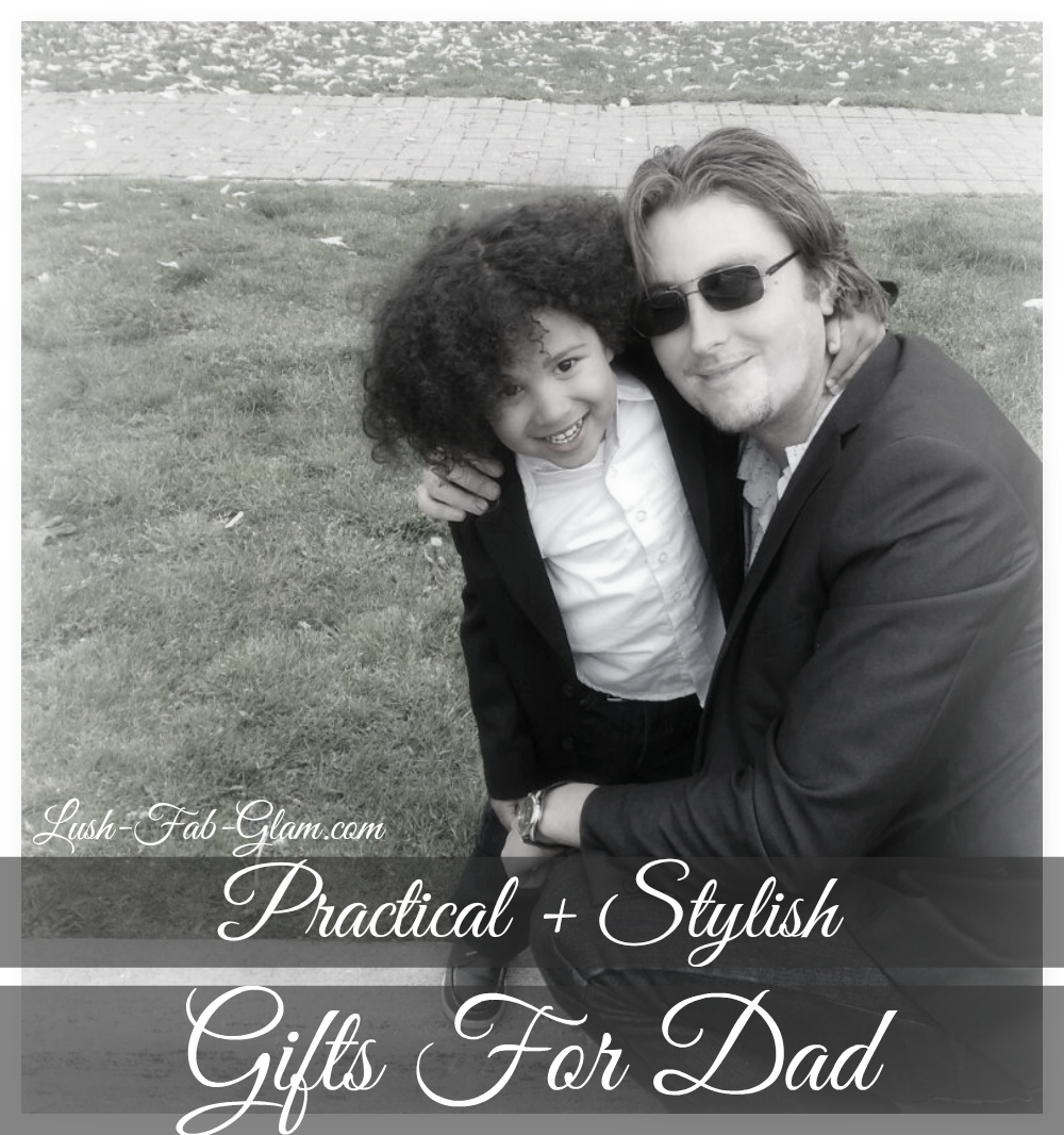 Practical and Stylish Gifts For Dad & A 50% off promo code for Lush Fab Glam readers!