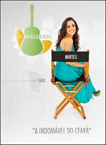 Download As Brasileiras 1ª Temporada Episódio 09 A Indomável do Ceará HDTV 2012