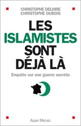 Islamistes (Les) sont dj l, <br>enqute sur une guerre secrte