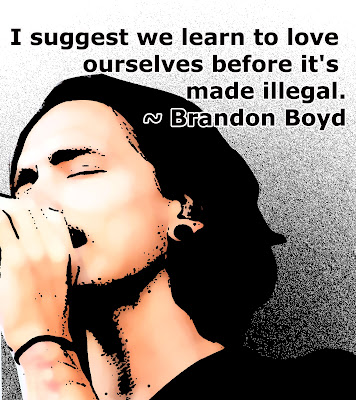 Brandon Boyd qoutes, Brandon Boyd,Rock Quotes