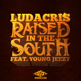 Ludacris - Raised In The South (Ft. Young Jeezy)