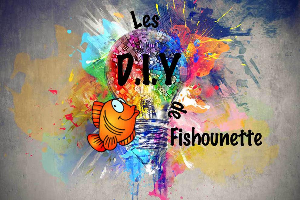 Les DIY de Fishounette