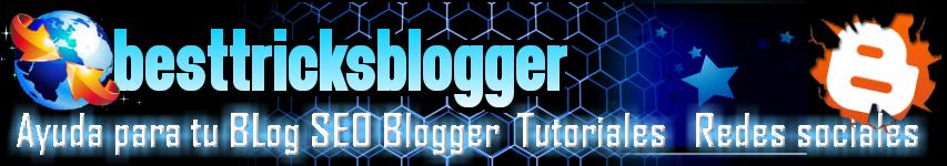 besttricksblogger| Ayuda blogger SEO, Planillas premium