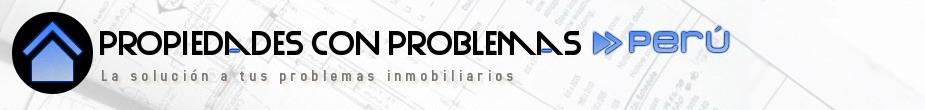 Propiedades con problemas - Perú