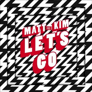 Matt & Kim – Let's Go Lyrics | Letras | Lirik | Tekst | Text | Testo | Paroles - Source: musicjuzz.blogspot.com