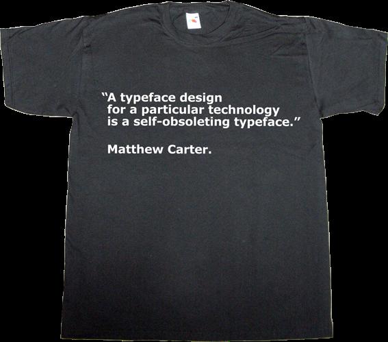 ted Matthew Carter typographer typography typeface verdana t-shirt ephemeral-t-shirts