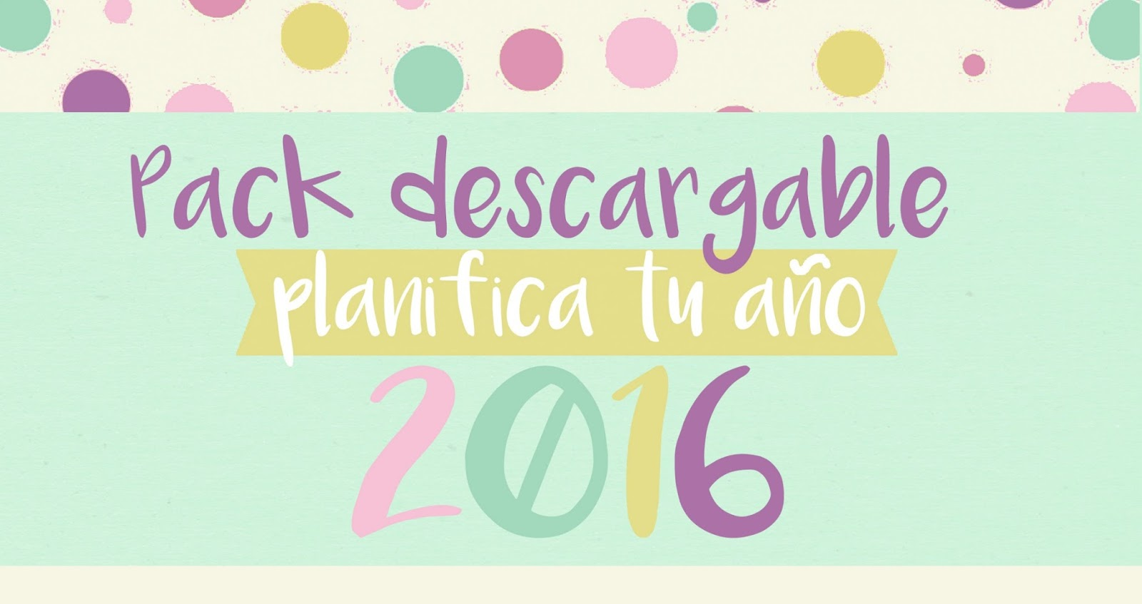 ... IDEAS: Descargables: Pack planifica tu año 2016 con Agenda imprimible