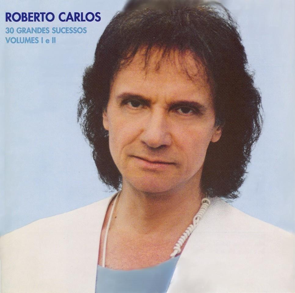 Baixar Roberto Carlos - 30 Grandes Sucessos (1999)